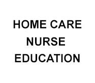 Home care nurse education