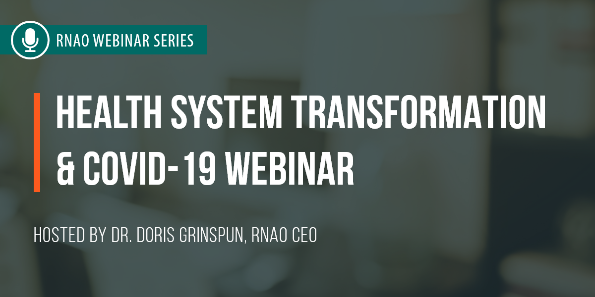 [RNAO] Health System Transformation and COVID-19 Webinar – COVID-19 Vaccine: A Game Changer