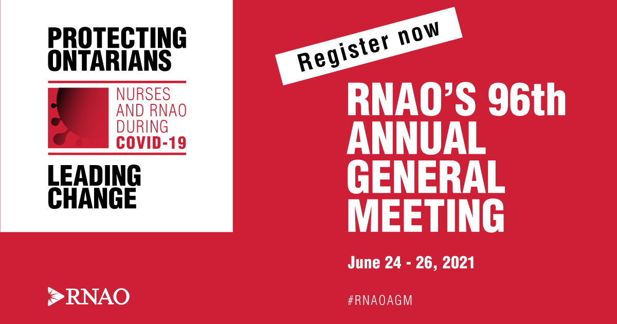 [RNAO AGM 2021] Protecting Ontarians and Leading Change: Nurses and RNAO During COVID19