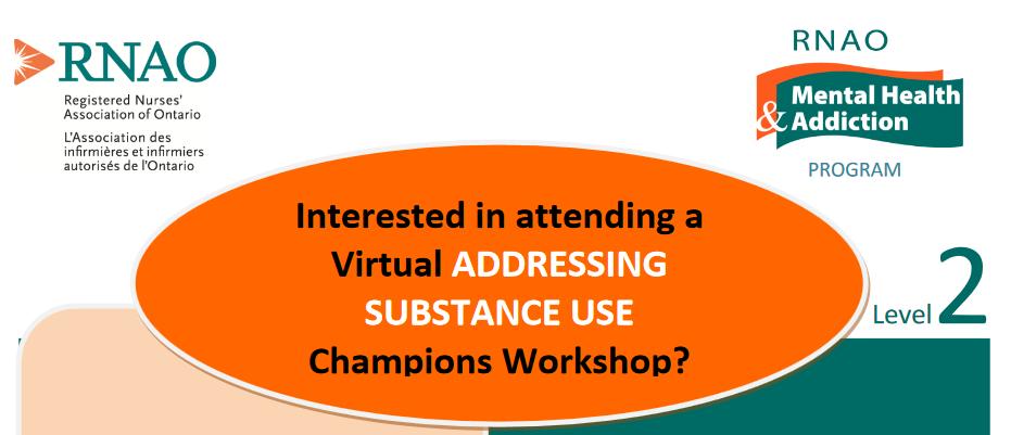 [RNAO] Addressing Substance Use Champions Level 2 Virtual Workshops